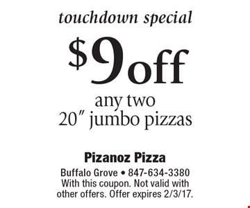 touchdown special $9 off any two 20