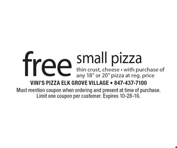 Free small pizza thin crust, cheese with purchase of any 18