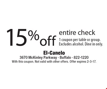 15%off entire check 1 coupon per table or group. Excludes alcohol. Dine in only.. With this coupon. Not valid with other offers. Offer expires 2-3-17.