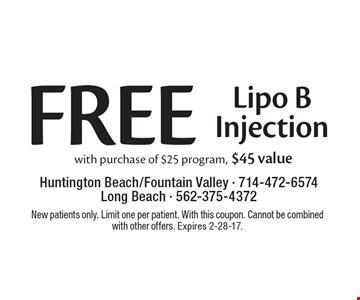 Free Lipo B Injection. With purchase of $25 program, $45 value. New patients only. Limit one per patient. With this coupon. Cannot be combined with other offers. Expires 2-28-17.