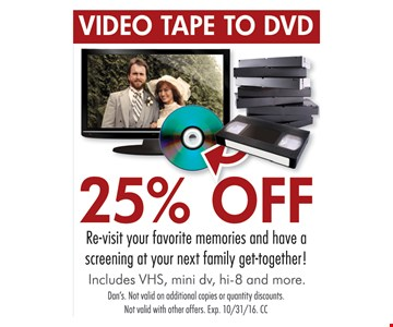 25% off VHS to DVD transfer.