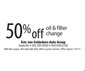 50% off oil & filter change. With this coupon. Not valid with other offers or prior services. Offer expires 3-10-17.