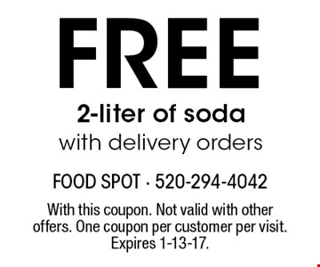 FREE 2-liter of soda with delivery orders. With this coupon. Not valid with other offers. One coupon per customer per visit. Expires 1-13-17.