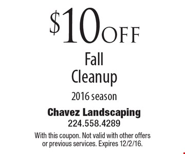 $10 off Fall Cleanup 2016 season. With this coupon. Not valid with other offers or previous services. Expires 12/2/16.