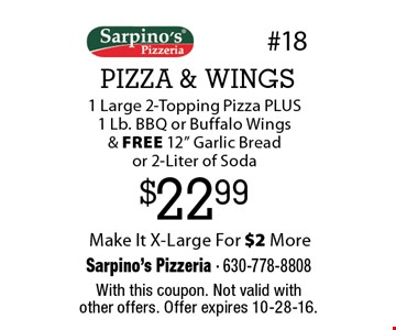 $22.99 PIZZA & WINGS. 1 Large 2-Topping Pizza PLUS 1 Lb. BBQ or Buffalo Wings & Free 12
