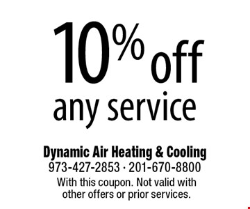 10% off any service. With this coupon. Not valid with other offers or prior services.