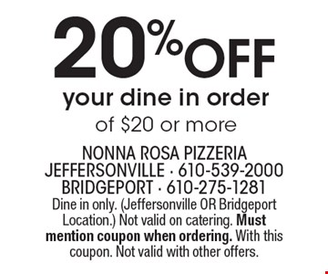 20% off your dine in order of $20 or more. Dine in only. (Jeffersonville OR Bridgeport Location.) Not valid on catering. Must mention coupon when ordering. With this coupon. Not valid with other offers.