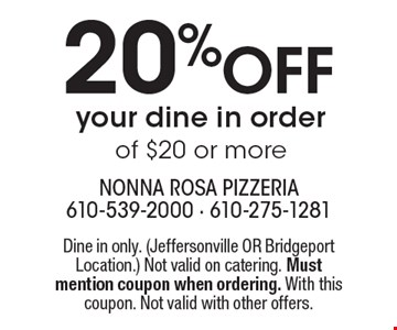 20% off your dine in order of $20 or more. Dine in only (Jeffersonville OR Bridgeport location.) Not valid on catering. Must mention coupon when ordering. With this coupon. Not valid with other offers.