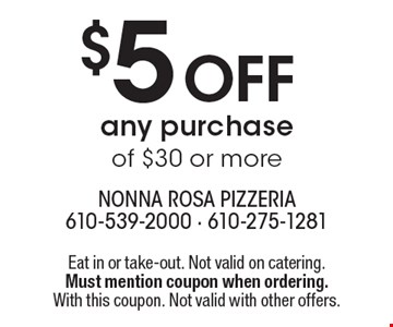$5 off any purchase of $30 or more. Eat in or take-out. Not valid on catering. Must mention coupon when ordering. With this coupon. Not valid with other offers.