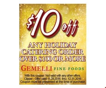 $10 off any holiday catering order over $100 or more
