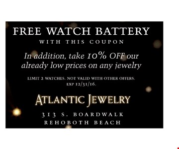 Free watch battery plus 10% off.