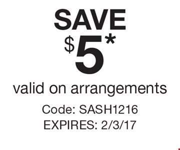 SAVE $5* valid on arrangements Code: SASH1216 EXPIRES: 2/3/17. *Cannot be combined with any other offer. Restrictions may apply. See store for details. Edible®, Edible Arrangements®, the Fruit Basket Logo, and other marks mentioned herein are registered trademarks of Edible Arrangements, LLC. © 2016 Edible Arrangements, LLC. All rights reserved.