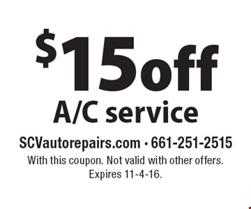 $15 off A/C service. With this coupon. Not valid with other offers. Expires 11-4-16.