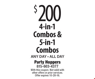 $200 4-in-1 Combos & 5-in-1 Combos. Any Day - All Day. With this coupon. Not valid with other offers or prior services. Offer expires 10-28-16.