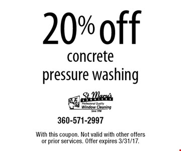 20% off concrete pressure washing. With this coupon. Not valid with other offers or prior services. Offer expires 3/31/17.