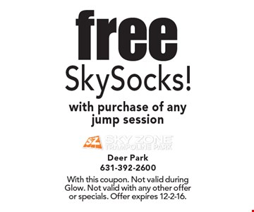 Free SkySocks! with purchase of any jump session. With this coupon. Not valid during Glow. Not valid with any other offer or specials. Offer expires 12-2-16.