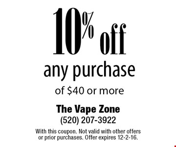 10% off any purchase of $40 or more. With this coupon. Not valid with other offers or prior purchases. Offer expires 12-2-16.
