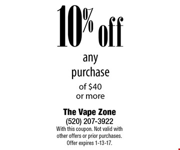 10% off any purchase of $40 or more. With this coupon. Not valid with other offers or prior purchases. Offer expires 1-13-17.