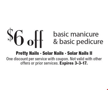$6 off basic manicure & basic pedicure. One discount per service with coupon. Not valid with otheroffers or prior services. Expires 3-3-17.