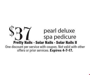 $37 pearl deluxe spa pedicure. One discount per service with coupon. Not valid with otheroffers or prior services. Expires 4-7-17.