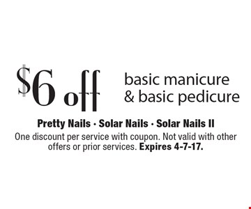 $6 off basic manicure & basic pedicure. One discount per service with coupon. Not valid with other offers or prior services. Expires 4-7-17.