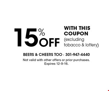 15% Off WITH THIS COUPON (excluding tobacco & lottery). Not valid with other offers or prior purchases. Expires 12-9-16.