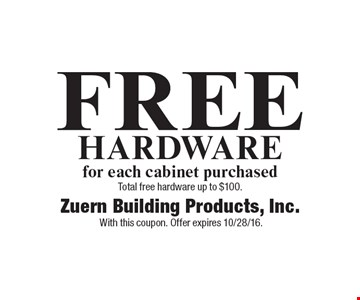 FREE Hardware for each cabinet purchased. Total free hardware up to $100. With this coupon. Offer expires 10/28/16.