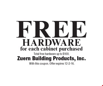 FREE HARDWARE for each cabinet purchased. Total free hardware up to $100. With this coupon. Offer expires 12-2-16.