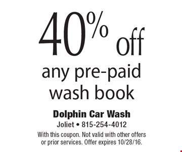 40% off any pre-paid wash book. With this coupon. Not valid with other offers or prior services. Offer expires 10/28/16.