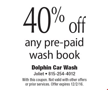 40% off any pre-paid wash book. With this coupon. Not valid with other offers or prior services. Offer expires 12/2/16.
