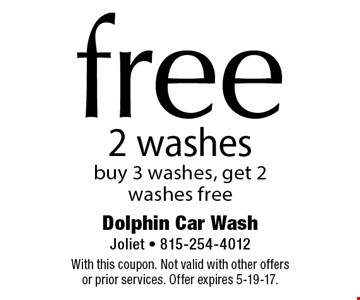 Free 2 washes buy 3 washes, get 2 washes free. With this coupon. Not valid with other offers or prior services. Offer expires 5-19-17.