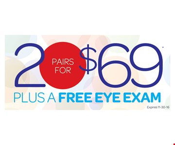 Two pairs for $69 plus a free eye exam.