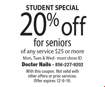 STUDENT SPECIAL 20% off for seniors of any service $25 or more Mon, Tues & Wed - must show ID. With this coupon. Not valid with other offers or prior services. Offer expires 12-9-16.