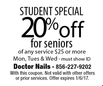 STUDENT SPECIAL. 20% off for seniors of any service $25 or more. Mon, Tues & Wed. Must show ID. With this coupon. Not valid with other offers or prior services. Offer expires 1/6/17.
