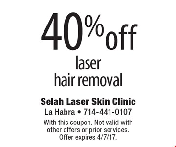 40% off laser hair removal. With this coupon. Not valid with other offers or prior services. Offer expires 4/7/17.