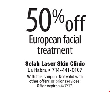 50% off European facial treatment. With this coupon. Not valid with other offers or prior services. Offer expires 4/7/17.