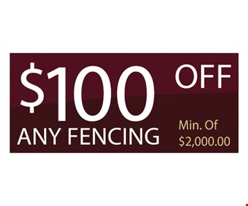 $100 off any fencing. Min of $2000.