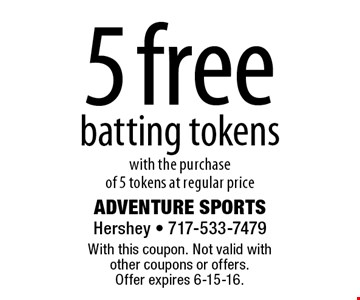 5 free batting tokens with the purchase of 5 tokens at regular price. With this coupon. Not valid with other coupons or offers. Offer expires 6-15-16.