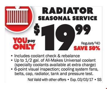 $19.99 radiator seasonal service