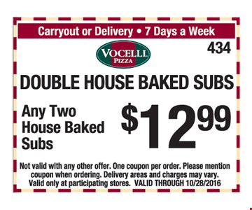 Double house baked subs $12.99