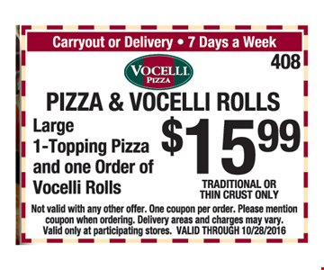 Pizza and Vocelli rolls $15.99