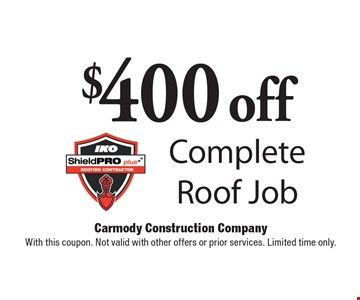 $400 off Complete Roof Job. With this coupon. Not valid with other offers or prior services. Limited time only.