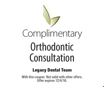 Complimentary Orthodontic Consultation. With this coupon. Not valid with other offers. Offer expires 12/4/16.