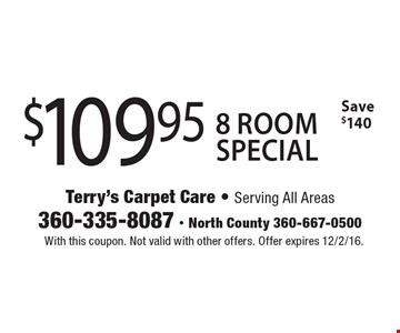 $109.95 8 room special Save $140. With this coupon. Not valid with other offers. Offer expires 12/2/16.
