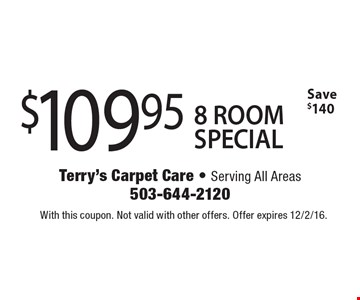 $109.95 8 ROOM SPECIAL. Save $140. With this coupon. Not valid with other offers. Offer expires 12/2/16.