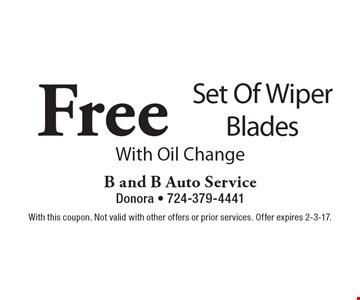 Free Set Of Wiper Blades With Oil Change. With this coupon. Not valid with other offers or prior services. Offer expires 2-3-17.