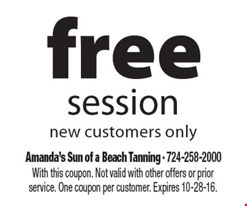 Free session. New customers only. With this coupon. Not valid with other offers or prior service. One coupon per customer. Expires 10-28-16.