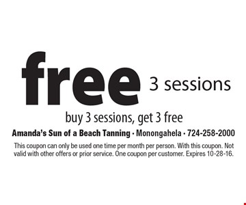 Free 3 sessions. Buy 3 sessions, get 3 free. This coupon can only be used one time per month per person. With this coupon. Not valid with other offers or prior service. One coupon per customer. Expires 10-28-16.