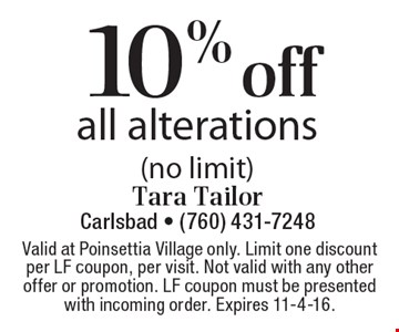10% off all alterations (no limit). Valid at Poinsettia Village only. Limit one discount per LF coupon, per visit. Not valid with any other offer or promotion. LF coupon must be presented with incoming order. Expires 11-4-16.