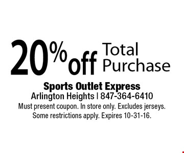 20% off total purchase. Must present coupon. In store only. Excludes jerseys. Some restrictions apply. Expires 10-31-16.